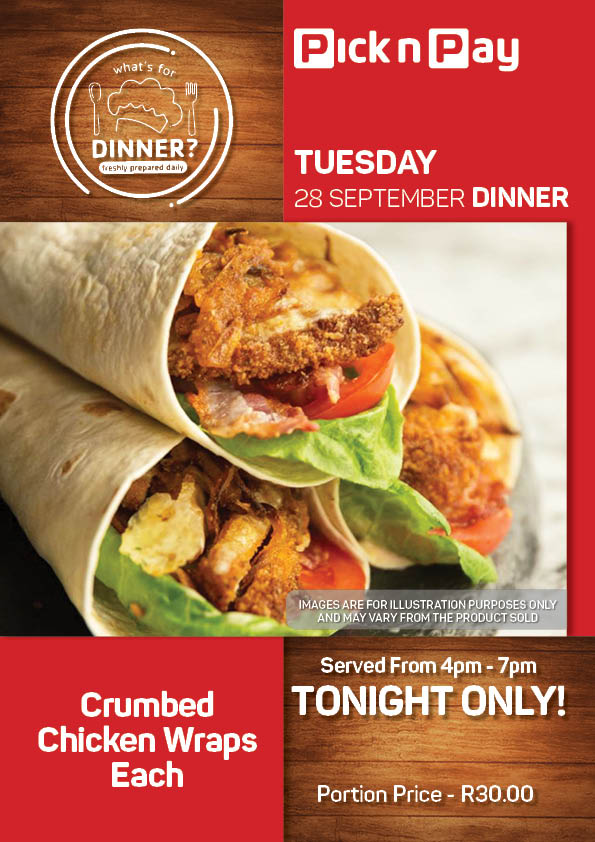 TUESDAY - Crumbed  Chicken Wraps  Each